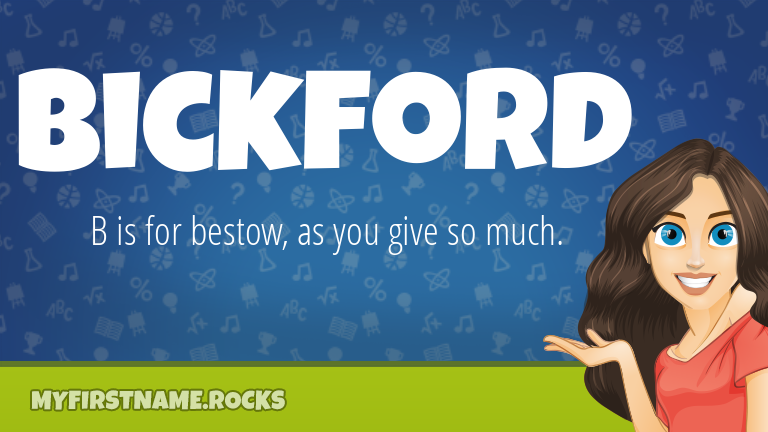 My First Name Bickford Rocks!