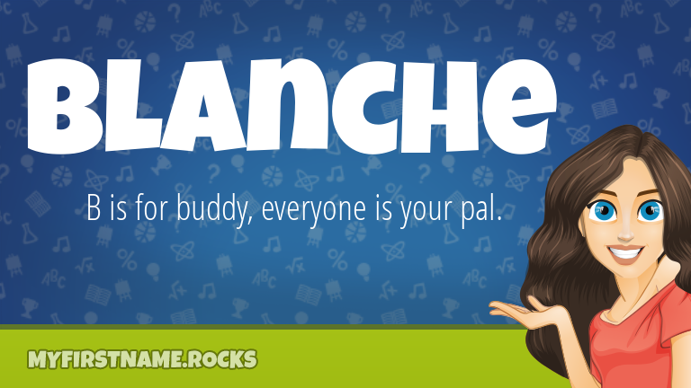 My First Name Blanche Rocks!