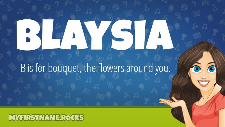 My First Name Blaysia Rocks!