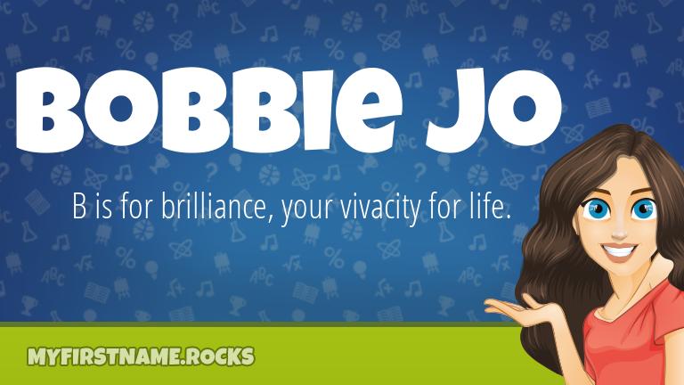My First Name Bobbie Jo Rocks!