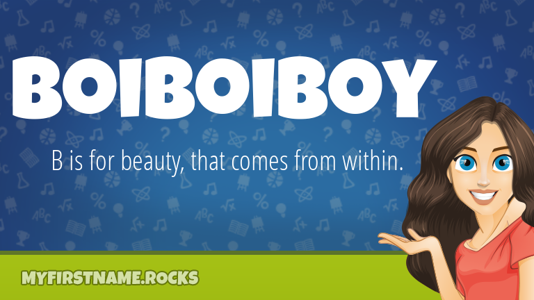 My First Name Boiboiboy Rocks!
