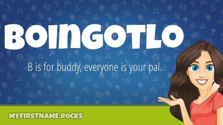 My First Name Boingotlo Rocks!