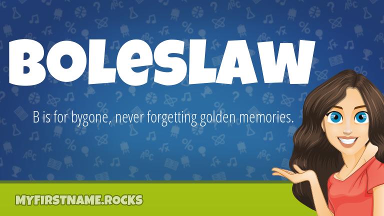 My First Name Boleslaw Rocks!