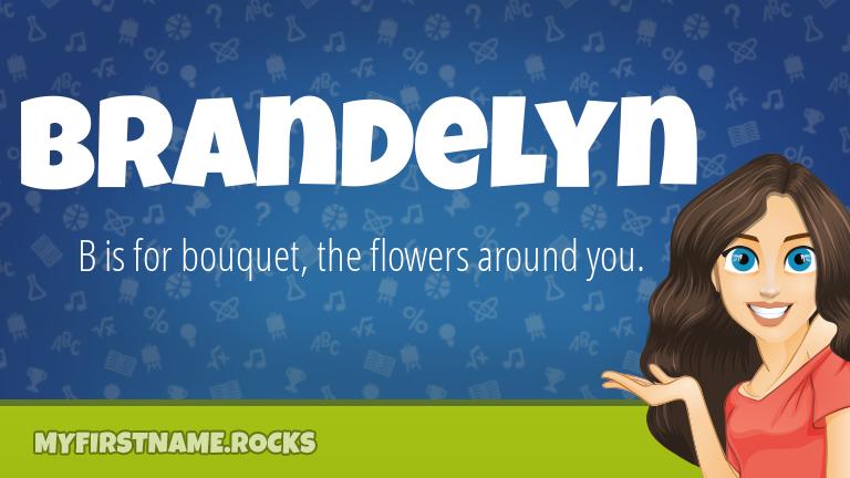 My First Name Brandelyn Rocks!