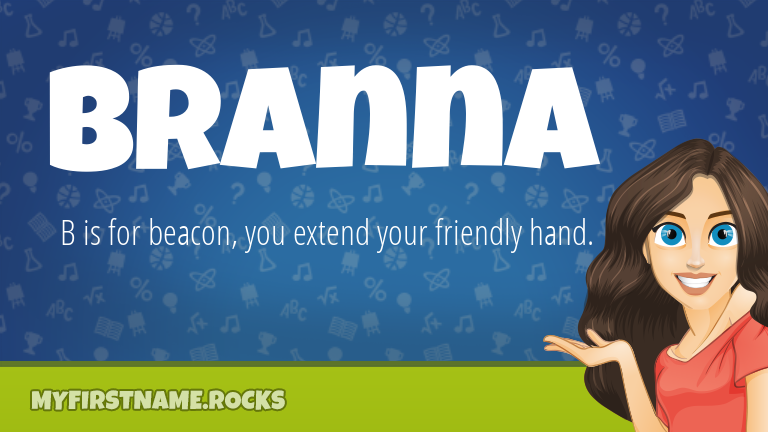 My First Name Branna Rocks!