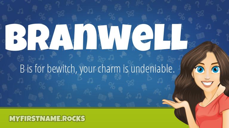 My First Name Branwell Rocks!