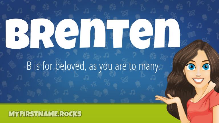 My First Name Brenten Rocks!
