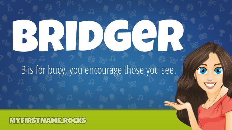 My First Name Bridger Rocks!