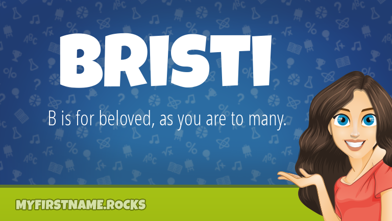 My First Name Bristi Rocks!