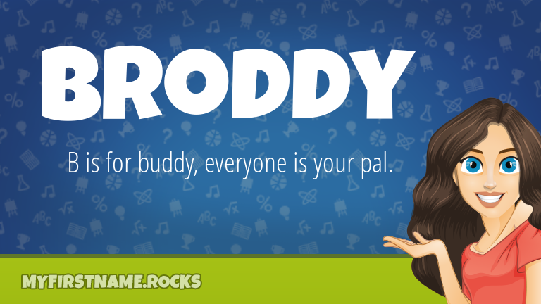 My First Name Broddy Rocks!
