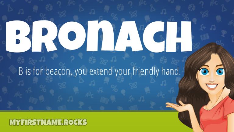 My First Name Bronach Rocks!