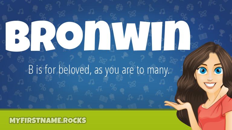 My First Name Bronwin Rocks!