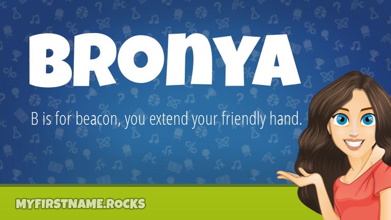 My First Name Bronya Rocks!