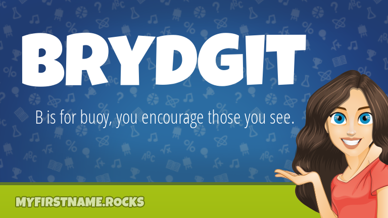 My First Name Brydgit Rocks!
