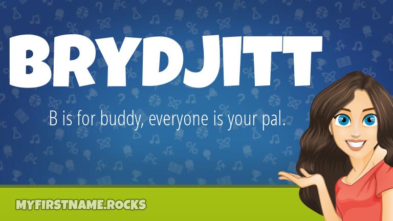 My First Name Brydjitt Rocks!