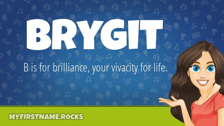 My First Name Brygit Rocks!