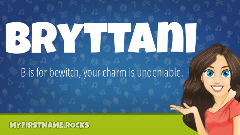 My First Name Bryttani Rocks!