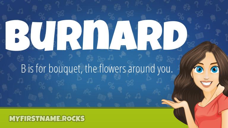 My First Name Burnard Rocks!