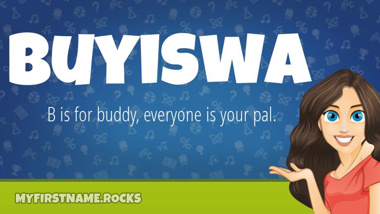 My First Name Buyiswa Rocks!