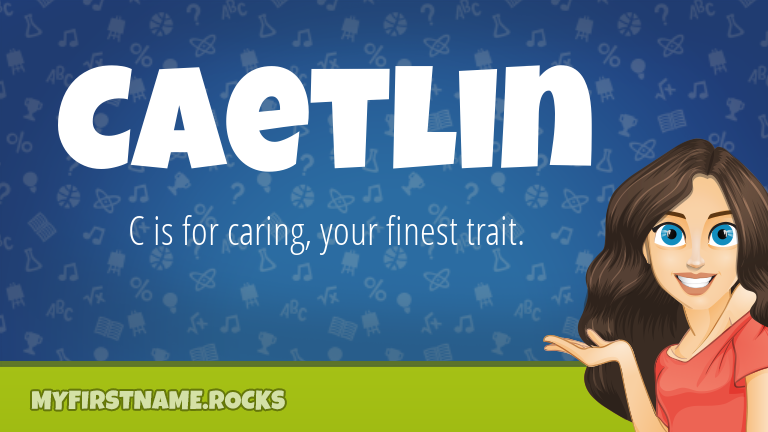 My First Name Caetlin Rocks!