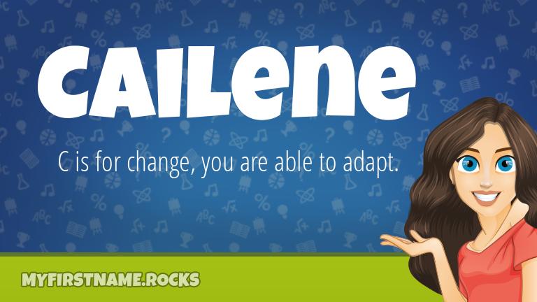 My First Name Cailene Rocks!