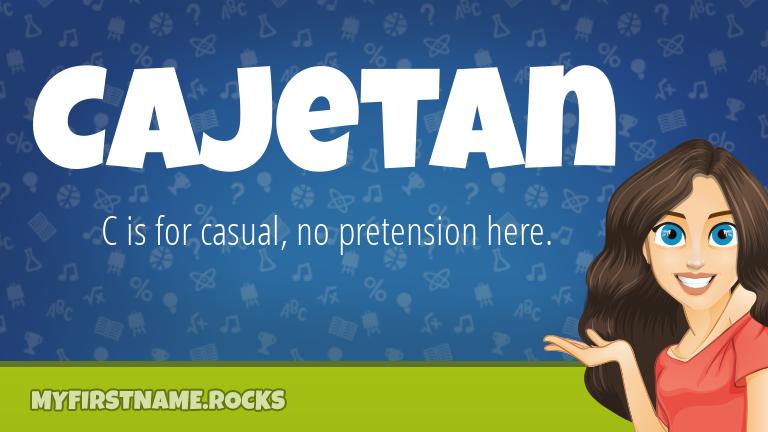 My First Name Cajetan Rocks!