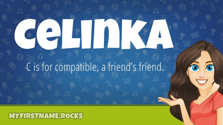 My First Name Celinka Rocks!