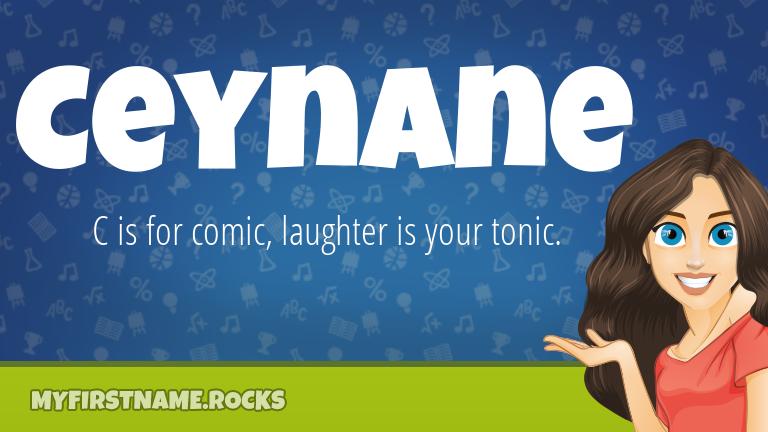 My First Name Ceynane Rocks!