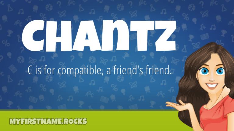 My First Name Chantz Rocks!