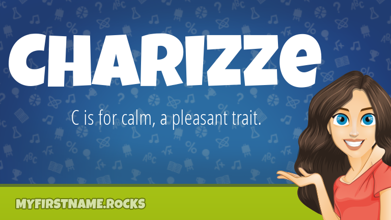My First Name Charizze Rocks!