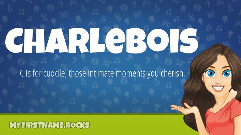 My First Name Charlebois Rocks!