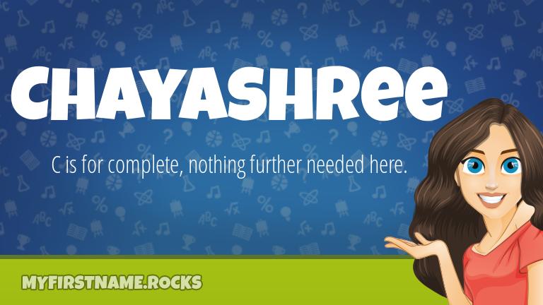 My First Name Chayashree Rocks!