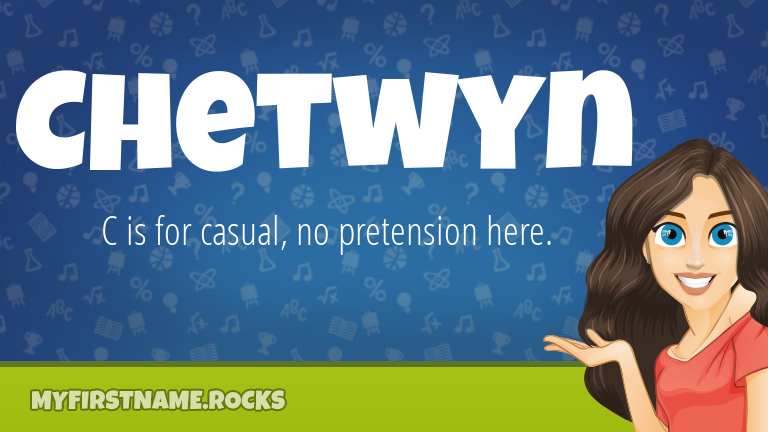 My First Name Chetwyn Rocks!