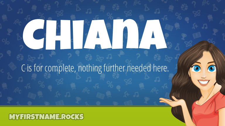 My First Name Chiana Rocks!