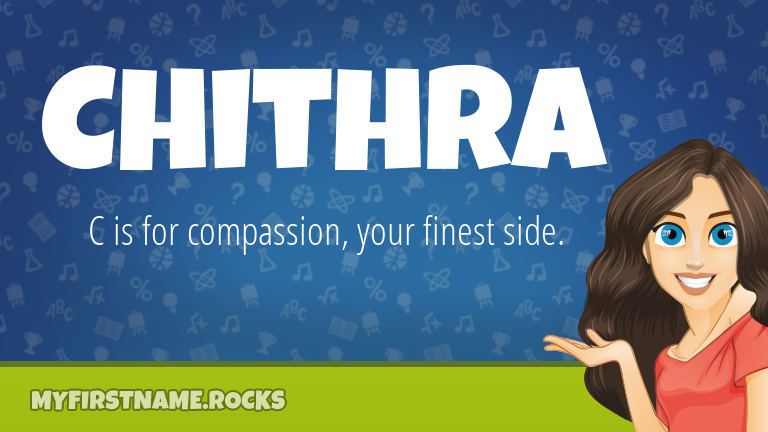 My First Name Chithra Rocks!