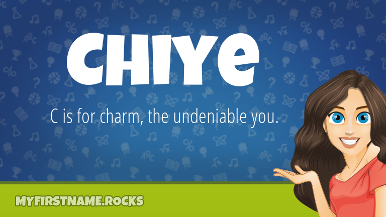 My First Name Chiye Rocks!