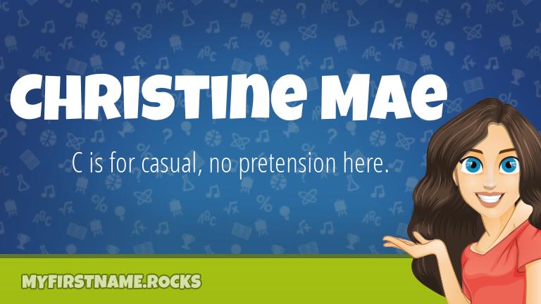 My First Name Christine Mae Rocks!