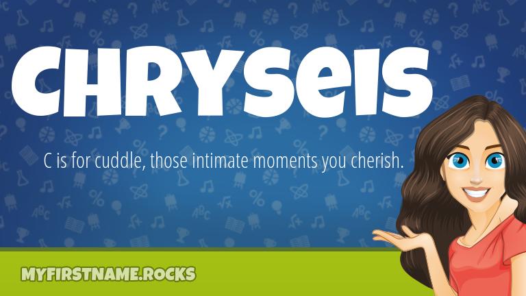 My First Name Chryseis Rocks!