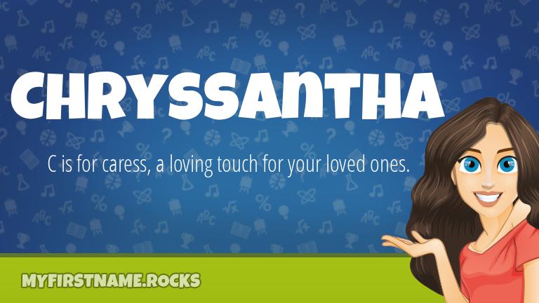 My First Name Chryssantha Rocks!