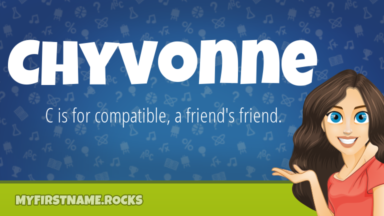 My First Name Chyvonne Rocks!