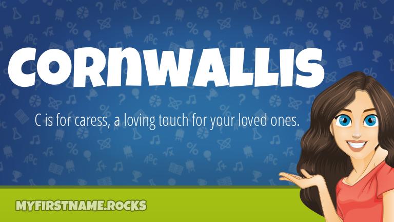 My First Name Cornwallis Rocks!
