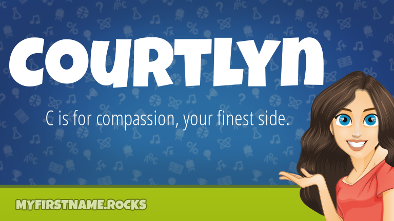 My First Name Courtlyn Rocks!