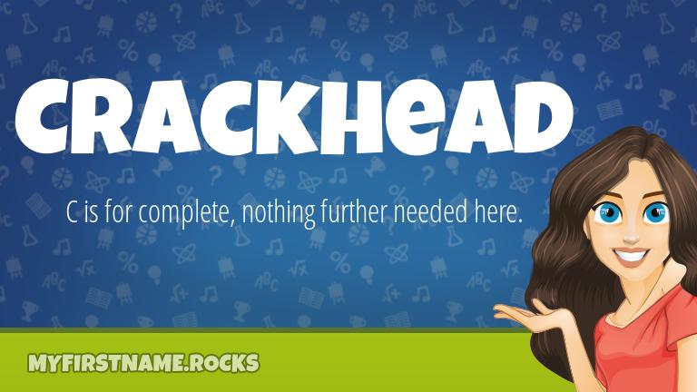 My First Name Crackhead Rocks!