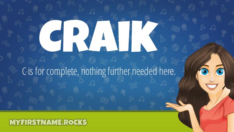 My First Name Craik Rocks!