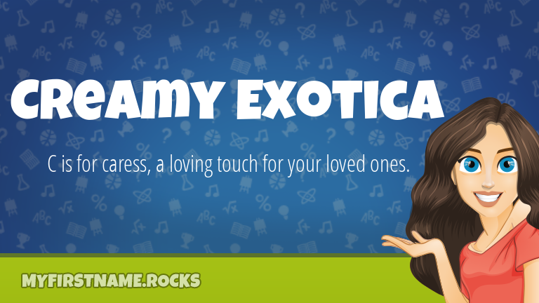 My First Name Creamy Exotica Rocks!