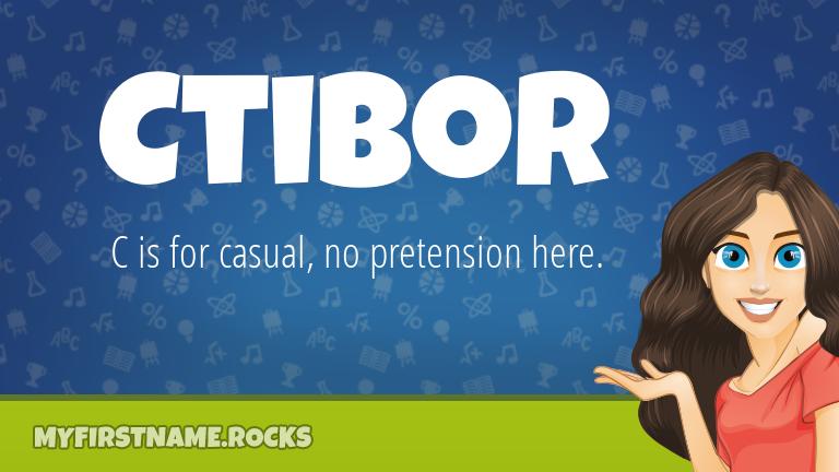 My First Name Ctibor Rocks!