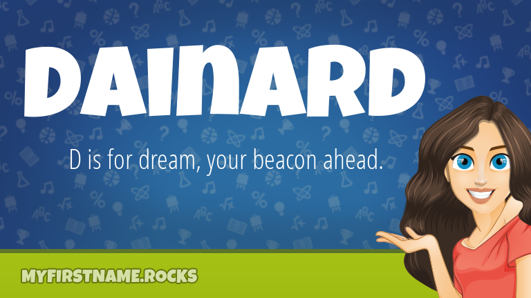 My First Name Dainard Rocks!