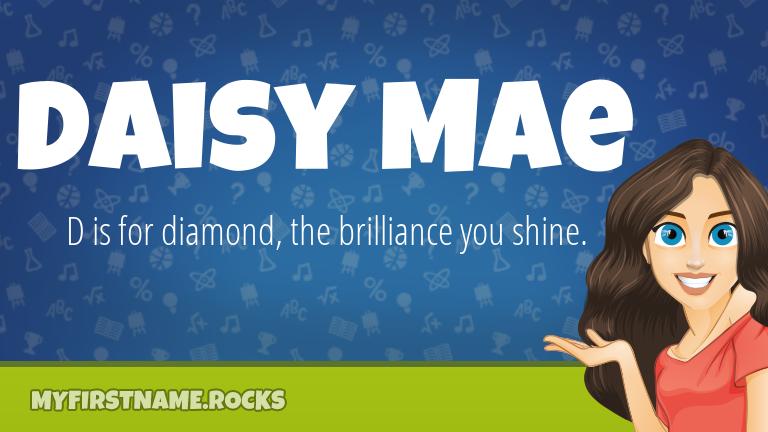 My First Name Daisy Mae Rocks!