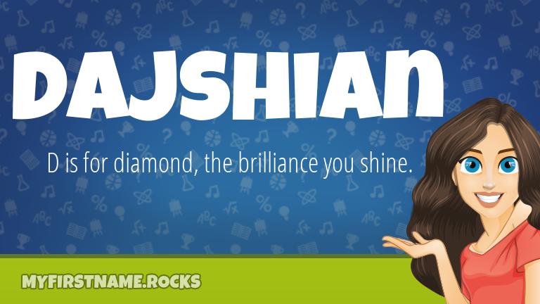 My First Name Dajshian Rocks!