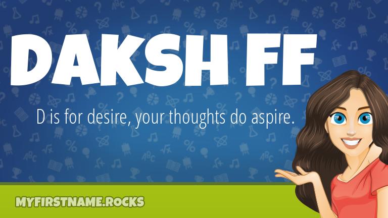 My First Name Daksh Ff Rocks!